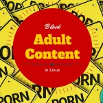 How To Block Adult Content On Ubuntu Linux