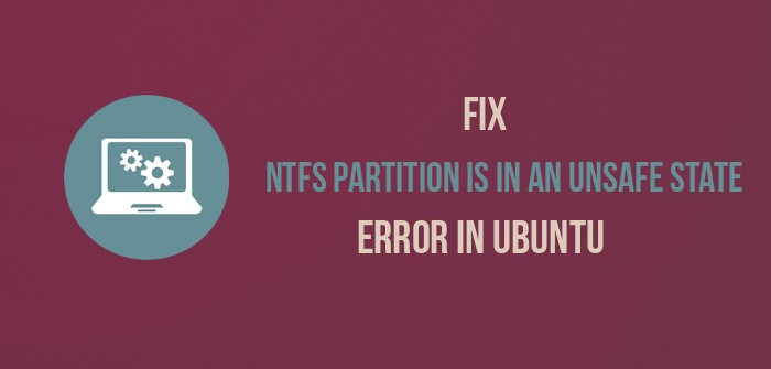 Fix NTFS Partition is in unsafe state error in Ubuntu