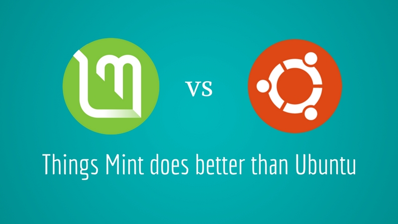 3299412fb7a9e 5 Reasons Why Linux Mint is Better Than Ubuntu in 2019