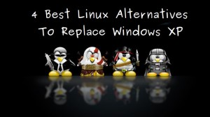 4 Best Linux OS To Replace Windows XP