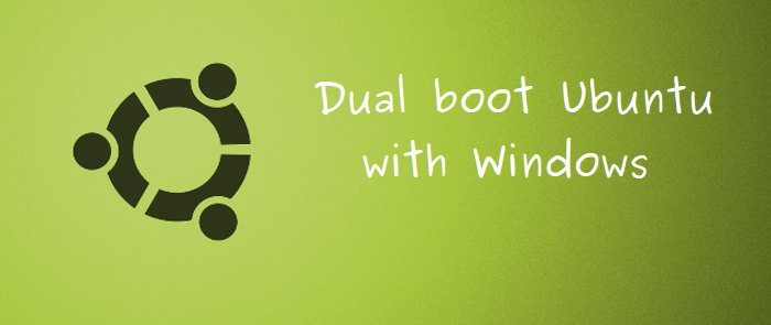 Guide to dual boot Ubuntu with Windows