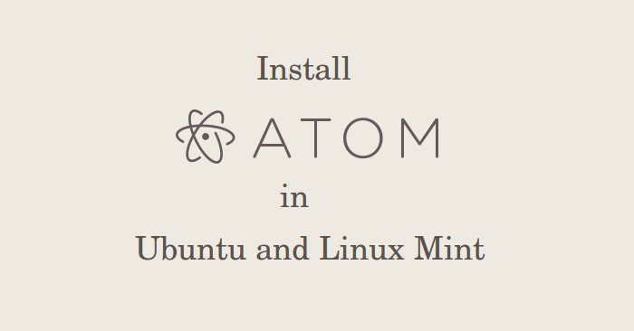 How to install Atom in Ubuntu 14.04 and Linux Mint 17