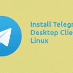 Install And Use Official Telegram Desktop Client In Linux