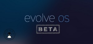 First Beta Of Evolve OS Released