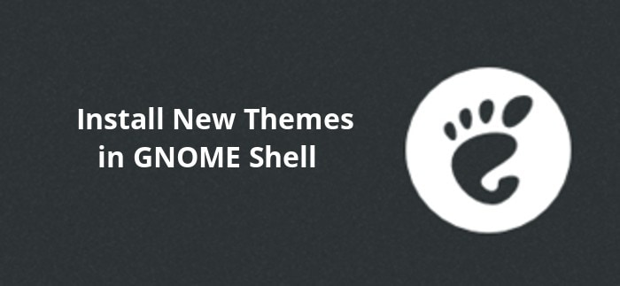 How To Install And Switch Themes In GNOME Shell In Ubuntu