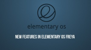 Elementary OS Freya Review Of New Features