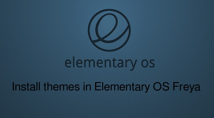 How to install new themes in Elementary OS Freya