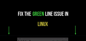 How To Fix Green Line At The Bottom In VLC In Linux