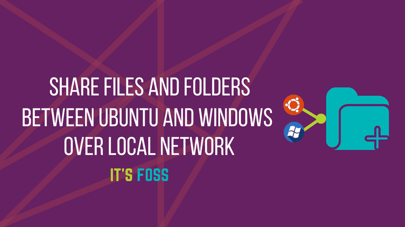 Share Folders On Local Network Between Ubuntu And Windows