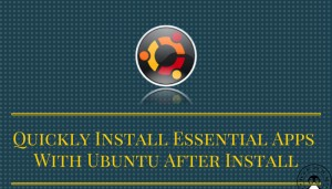 Easily And Quickly Install Important Applications After A Fresh Ubuntu Install