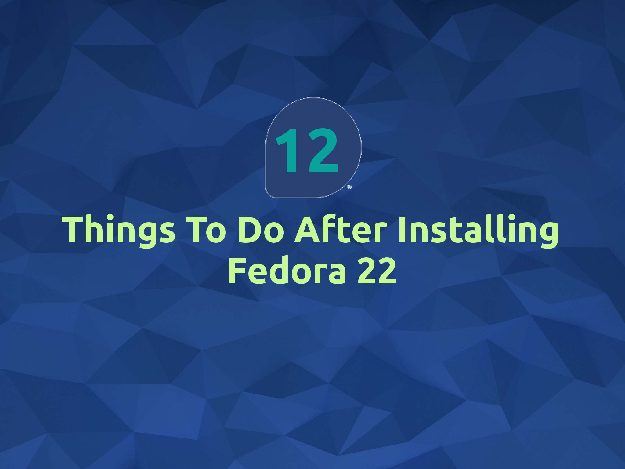12 Things You Must Do After Installing Fedora 22