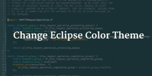 How To Change Eclipse Color Theme In Linux or Windows