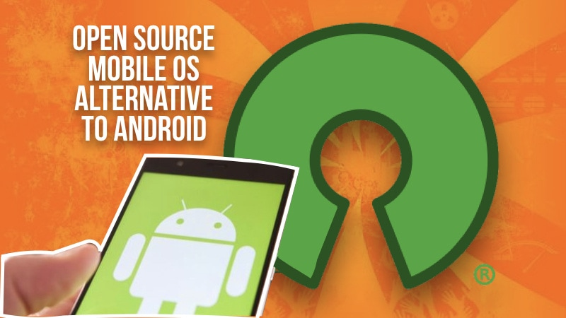 7 Open Source Mobile OS Alternatives To Android in 2019