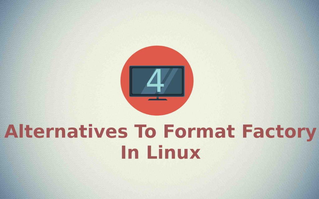 4 alternatives to format factory in linux
