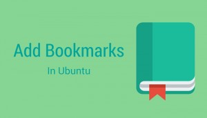 How To Add And Remove Bookmarks In Ubuntu [Beginner Tip]