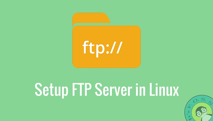 How To Set Up Your FTP Server In Linux - It's FOSS