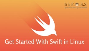 How To Use Swift Programming Language In Ubuntu Linux