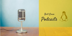 7 Podcasts That A Linux User Should Follow