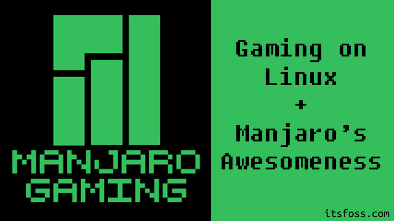 Manjaro Gaming: Gaming on Linux Meets Manjaro's Awesomeness