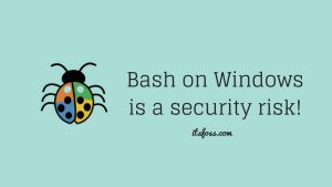 Bash On Windows Poses Security Risks