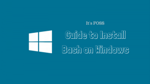 How to Install Linux Bash Shell on Windows 10