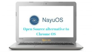 Nayu OS: A FOSS Alternative To Chrome OS