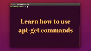 Using apt-get Commands In Linux [Complete Beginners Guide]