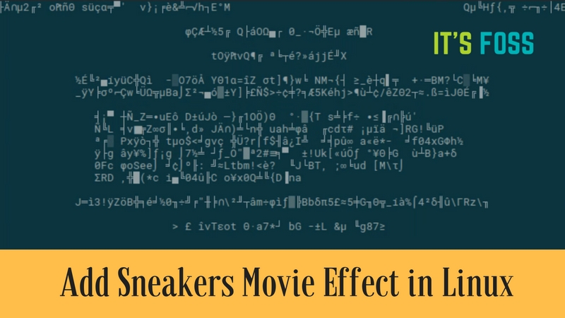 Remember Sneakers Movie? Get That Effect In Linux Terminal