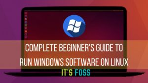 How To Run Windows Applications On Linux [Beginners Guide]