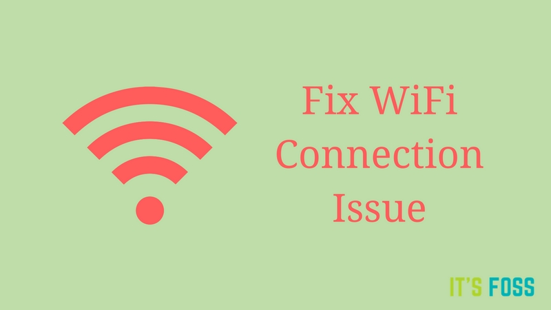 Fix WiFi Not Connecting In Linux Mint 18 And Ubuntu 16 04 - It's FOSS