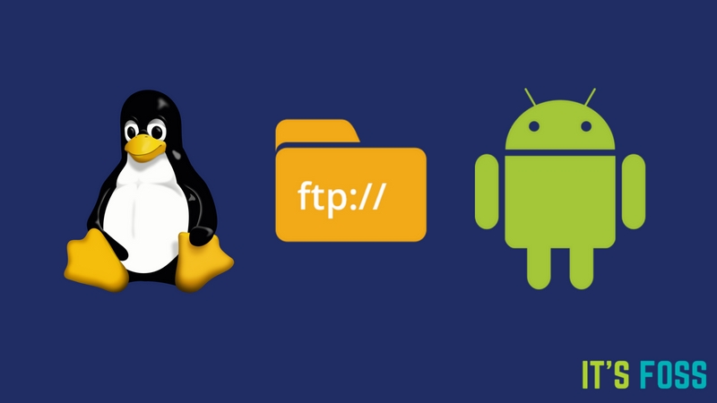 How to transfer files between Linux and Android using FTP
