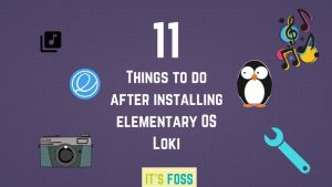 11 Things To Do After Installing Elementary OS 0.4 Loki