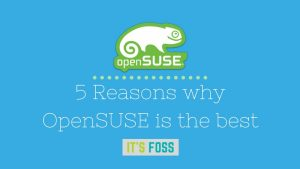 5 Reasons Why You Should Be Using OpenSUSE