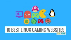 10 Amazing Websites Every Linux Gamer Must Follow