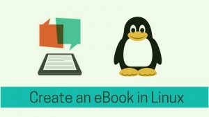 How To Create An Ebook With Calibre In Linux [Complete Guide]