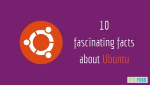 10 Amazing Facts About Ubuntu Linux