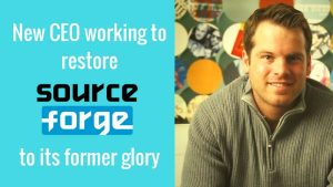 SourceForge Is Resurging Under A New Leadership
