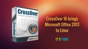 CrossOver 16 Is Here, Now Supports MS Office 2013 On Linux