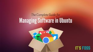 How To Install And Remove Software In Ubuntu [Complete Guide]