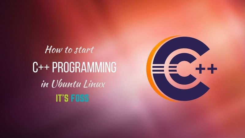 How To Setup A C++ Development Environment In Ubuntu Linux