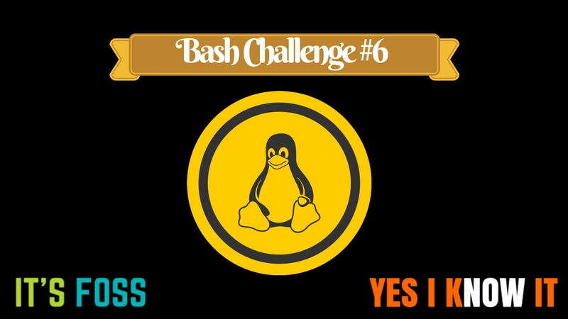[Bash Challenge 6] Test Your Bash Scripting Knowledge With This Puzzle
