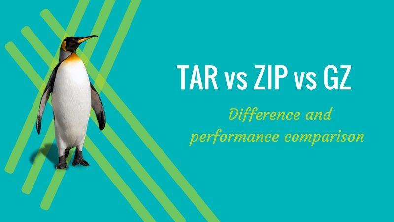 Tar Vs Zip Vs Gz : Difference And Efficiency
