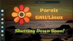 Parsix GNU/Linux is being doscontinued