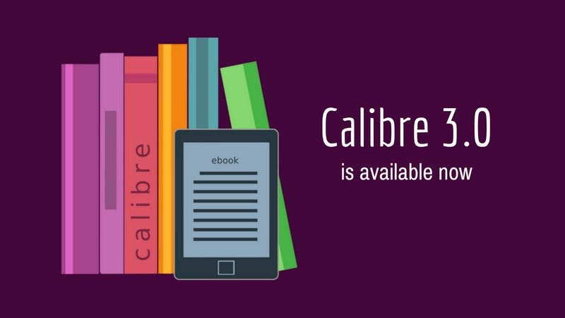 Calibre 3.0 is available now