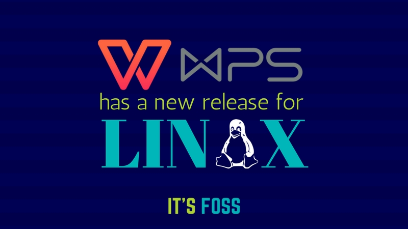 Finally! WPS Office Has A New Release for Linux