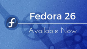 Fedora 26 Is Released! Check Out The New Features