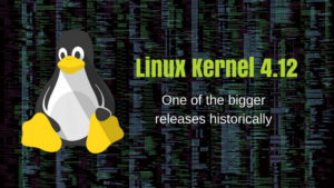 Linux Kernel 4.12 Is Out! These Are The Most Important Features