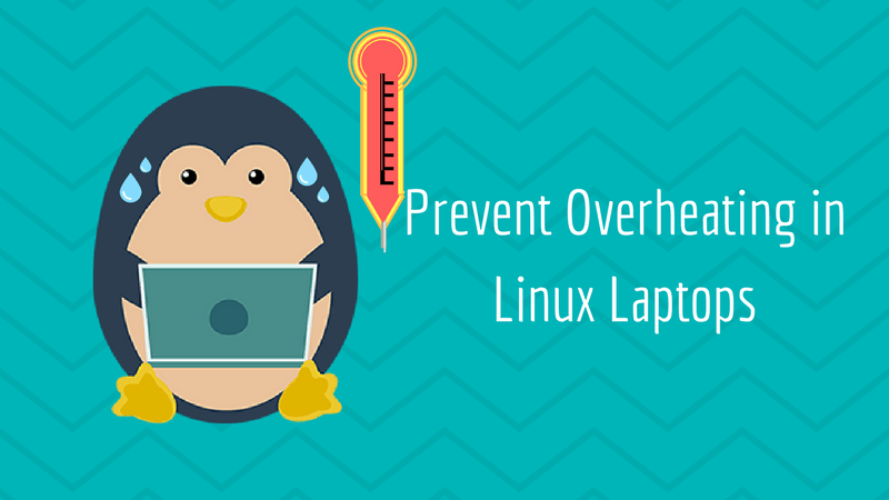 Most Effective Ways To Reduce Laptop Overheating In Linux