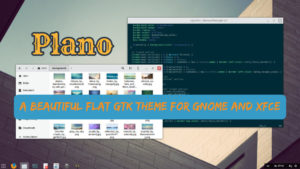 Plano: A Beautiful Flat Theme for GNOME and Xfce