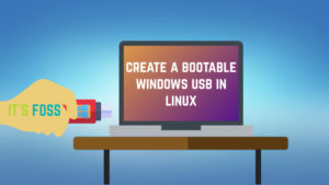How to Create a Bootable Windows 10 USB in Linux